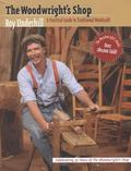 Woodwright's Shop A Practical Guide to Traditional Woodcraft