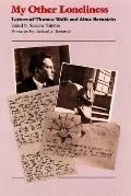 My Other Loneliness Letters of Thomas Wolfe and Aline Bernstein