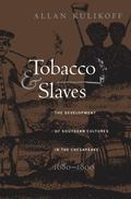 Tobacco and Slaves: The Development of Southern Cultures in the Chesapeake, 1680-1800 (Publi...