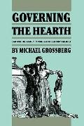 Governing the Hearth Law and the Family in Nineteenth-Century America