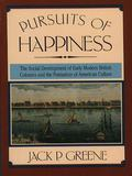 Pursuits of Happiness The Social Development of Early Modern British Colonies and the Format...