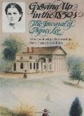 Growing Up in the 1850s The Journal of Agnes Lee