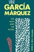 Garcia Marquez The Man and His Work