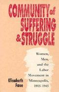 Community of Suffering & Struggle Women, Men, and the Labor Movement in Minneapolis, 1915-1945