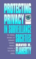 Protecting Privacy in Surveillance Societies The Federal Republic of Germany, Sweden, France...