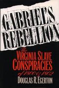 Gabriel's Rebellion The Virginia Slave Conspiracies of 1800 and 1802
