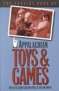 Foxfire Book of Appalachian Toys & Games
