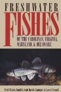 Freshwater Fishes of the Carolinas, Virginia, Maryland, and Delaware