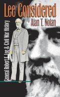 Lee Considered General Robert E. Lee and Civil War History