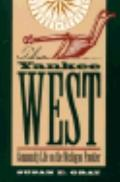 Yankee West Community Life on the Michigan Frontier