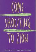 Come Shouting to Zion African American Protestantism in the American South and British Carib...