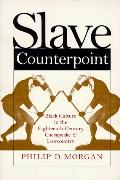 Slave Counterpoint Black Culture in the Eighteenth-Century Chesapeake and Lowcountry