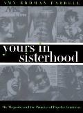 Yours in Sisterhood Ms. Magazine and the Promise of Popular Feminism