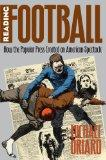 Reading Football: How the Popular Press Created an American Spectacle (Cultural Studies of t...