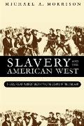 Slavery and the American West The Eclipse of Manifest Destiny and the Coming of the Civil War