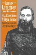 James Longstreet Lee's War Horse