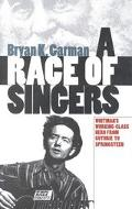 Race of Singers Whitman's Working Class Hero from Guthrie to Springsteen