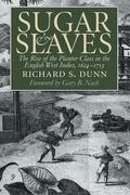 Sugar and Slaves The Rise of the Planter Class in the English West Indies, 1624-1713