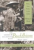 American Encounter With Buddhism, 1844-1912 Victorian Culture & the Limits of Dissent