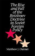 Rise and Fall of the Brezhnev Doctrine in Soviet Foreign Policy
