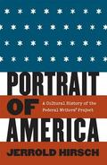 Portrait of America A Cultural History of the Federal Writers' Project
