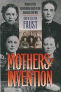 Mothers of Invention: Women of the Slaveholding South in the American Civil War (Fred W. Mor...