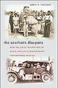 Southern Diaspora How the Great Migrations of Black And White Southerns Transformed America