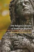 Religious History of American Women Reimagining the Past