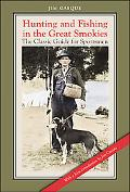 Hunting and Fishing in the Great Smokies: The Classic Guide for Sportsmen