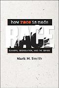 How Race Is Made: Slavery, Segregation, and the Senses