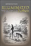 Illuminated Darkness: Slavery and Its Shadow in the Long Nineteenth Century (Cultural Studie...