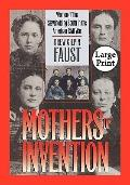 Mothers of Invention: Women of the Slaveholding South in the American Civil War, Large Print...