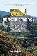 Super-Scenic Motorway: A Blue Ridge Parkway History