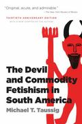 The Devil and Commodity Fetishism in South America, 30th Anniversary Ed.