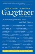 North Carolina Gazetteer : A Dictionary of Tar Heel Places and Their History, 2nd Ed