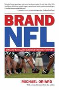 Brand NFL : Making and Selling America's Favorite Sport