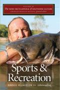 New Encyclopedia of Southern Culture Vol. 16 : Sports and Recreation