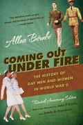 Coming Out under Fire : The History of Gay Men and Women in World War II, 20th Anniversary Ed