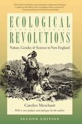 Ecological Revolutions: Nature, Gender, and Science in New England, 2nd Ed. (H. Eugene and L...