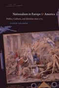 Nationalism in Europe and America : Politics, Cultures, and Identities since 1775