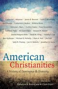 American Christianities : A History of Dominance and Diversity