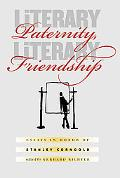 Literary Paternity, Literary Friendship Essays in Honor of Stanley Corngold