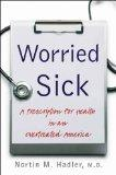 Worried Sick: A Prescription for Health in an Overtreated America