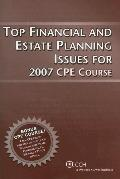 Top Financial and Estate Planning Issues for 2007 Cpe Course