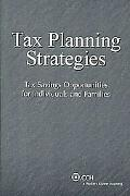 Tax Planning Strategies-Tax Savings Opportunities for Individuals and Families (2007-2008 Ed...