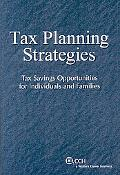 Tax Planning Strategies: Tax Savings Opportunities for Individuals and Families 2008-2009