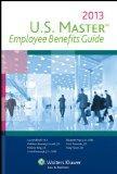 U.S Master Employee Benefits Guide, 2013 Edition