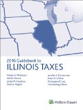 Illinois Taxes, Guidebook to (2016) (Guidebook to Illinois Taxes)