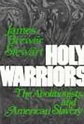 Holy Warriors:abolit.+am.slavery