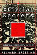 Official Secrets What the Nazis Planned, What the British and Americans Knew